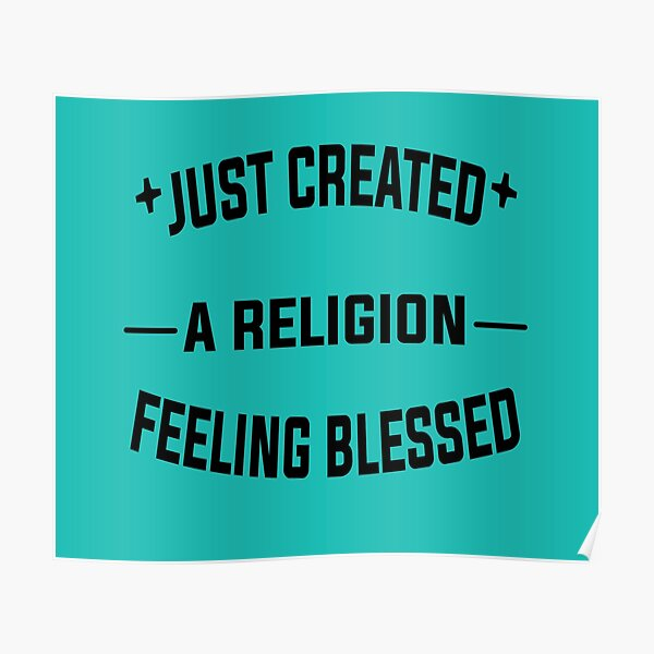 Just Created a Religion Feeling Blessed   Tommyinnit V2 Poster RB2805 product Offical TommyInnit Merch
