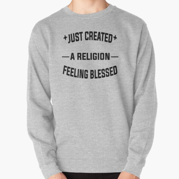 Just Created a Religion Feeling Blessed | Tommyinnit V2 Pullover Sweatshirt RB2805 product Offical TommyInnit Merch