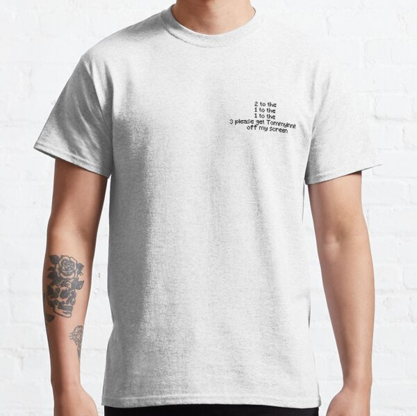 Please get Tommyinnit off my screen Classic T-Shirt RB2805 product Offical TommyInnit Merch