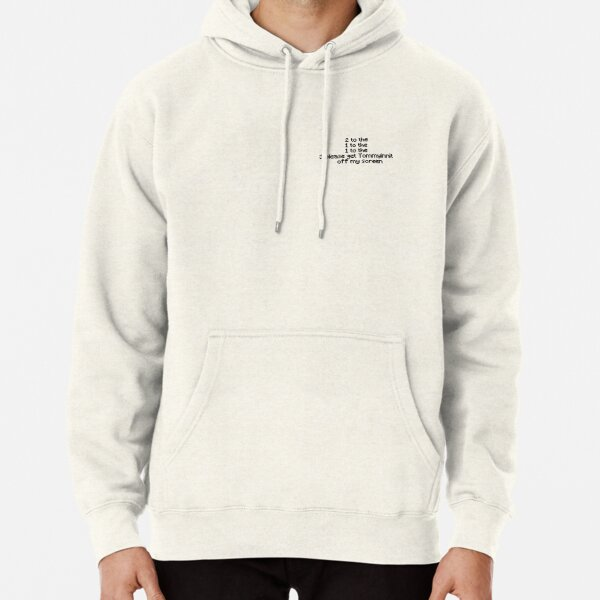 Please get Tommyinnit off my screen Pullover Hoodie RB2805 product Offical TommyInnit Merch